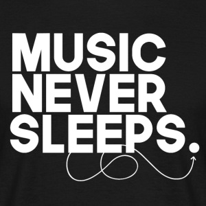 Music Never Sleeps - T-skjorte for menn