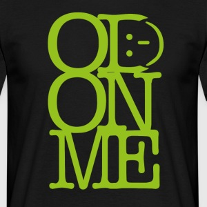 OD ON ME - Lime - Mannen T-shirt