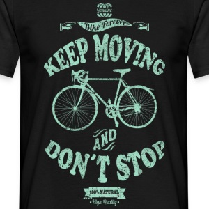 DON'T STOP AND KEEP MOVING - Men's T-Shirt