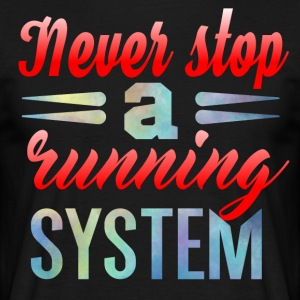 Never Stop Running - Mannen T-shirt