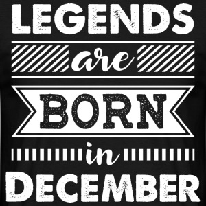 Legends are Born in December - Männer T-Shirt