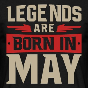 Legends are born in May - Männer T-Shirt