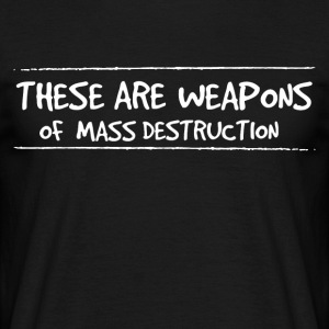 Weapons of mass destruction - Men's T-Shirt