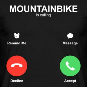 Mountainbike is calling - Men's T-Shirt