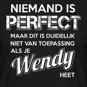 Niemand is perfect. Persoonlijk cadeau Wendy. - Mannen T-shirt