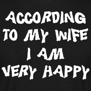Selon To My Wife I Am Very Happy - T-shirt Homme