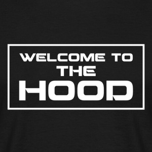 Welcome to the Hood - Männer T-Shirt
