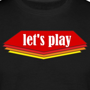 Let ' s play - Men's T-Shirt