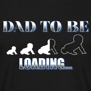 Dad to be! Dad, father! Present! - Men's T-Shirt