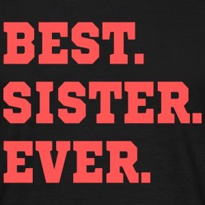 BEST.SISTER.EVER. - Camiseta hombre