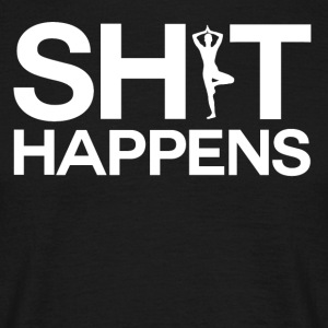 Shit happens - Yoga - T-shirt herr
