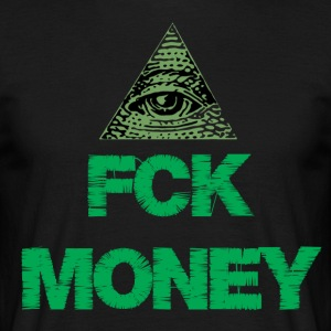 FCK MONEY - Men's T-Shirt