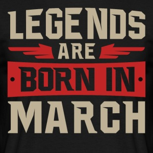 LEGENDS ARE BORN IN MARCH - Men's T-Shirt
