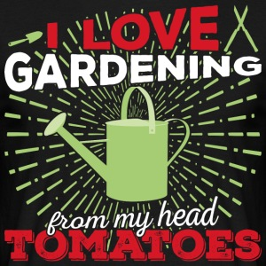 I love gardening from my head tomatoes! (light) - Männer T-Shirt