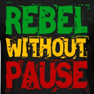 Rebel Without Pause - Men's T-Shirt