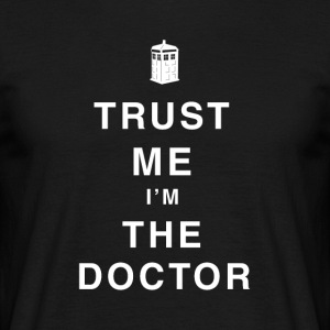 Trust me I'm doctor funny sayings - Men's T-Shirt