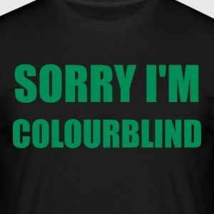 Sorry I'm Colourblind - Men's T-Shirt