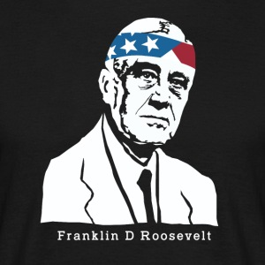 President Franklin Roosevelt American Patriot - Men's T-Shirt