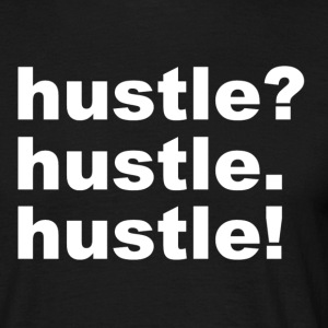 Hustle - Mannen T-shirt