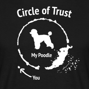 Funny Poodle Shirt - Circle of Trust - Men's T-Shirt
