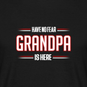 Have No Fear Grandpa is Here Funny Grandpa Shirt - T-shirt herr