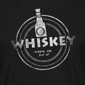 Whiskey Made Me Do It T-Shirt - T-shirt Homme