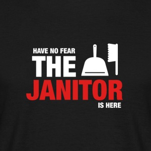 Have No Fear The Janitor Is Here - Men's T-Shirt