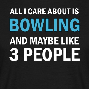 All I Care About Eis Bowling und Mayble wie 3 - Männer T-Shirt