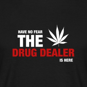 Avez-No Fear The Dealer Is Here - T-shirt Homme