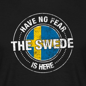 Have No Fear The Swede Is Here - T-shirt herr