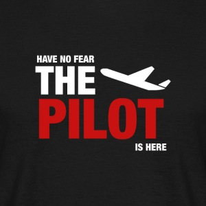 Have No Fear, The Pilot Is Here - Men's T-Shirt