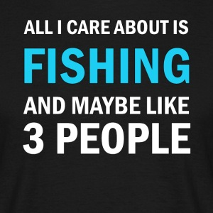 All I Care About is Fishing - T-shirt herr