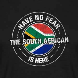 Have No Fear The South African Is Here Shirt - T-shirt herr