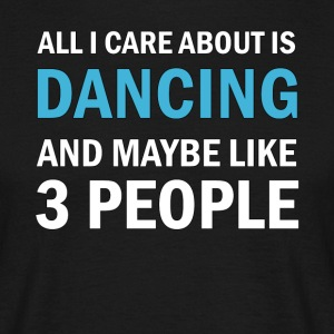 All I Care About Ice Dancing - Dance Funny - Men's T-Shirt