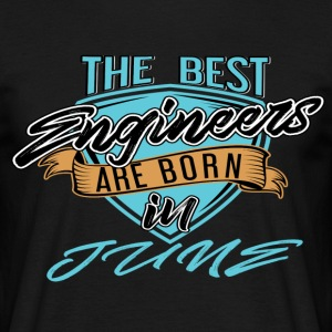 Best Engineers Born In JUNE - Men's T-Shirt