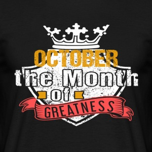 Month of Greatness OCTOBER - Men's T-Shirt