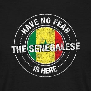 Have No Fear The Senegalese Is Here Shirt - Men's T-Shirt