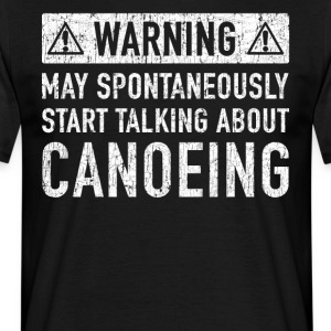 Note: Can Spontaneously Talk About Going Canoeing - Men's T-Shirt