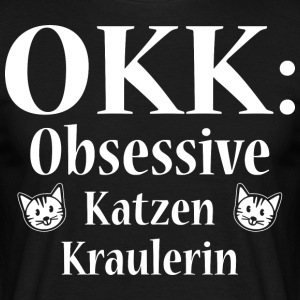 OKK - Obsessive Cat Kraulerin - Men's T-Shirt