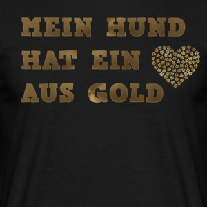 My dog ​​has a heart of gold - Men's T-Shirt