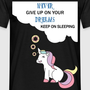 Einhorn - Never give up on your Dreams! - Men's T-Shirt