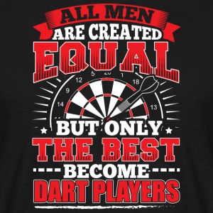 DARTS - ALL MEN ARE CREATED EQUAL - DART PLAYERS - Men's T-Shirt