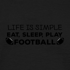 Football: manger, dormir, jouer au football, répéter. - T-shirt Homme