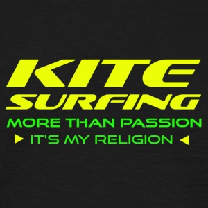 KITESURFING - MORE THAN PASSION - ITS MY RELIGION - Men's T-Shirt