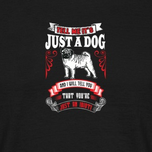 Just a dog - Men's T-Shirt