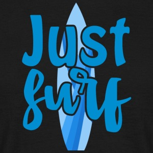 Surfer / Surfing: Just Surf - T-skjorte for menn