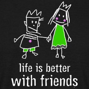 life is better with friends king princess crown - Men's T-Shirt