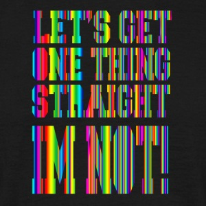 Let's Get One Thing Straight, je ne suis pas! arc en ciel - T-shirt Homme