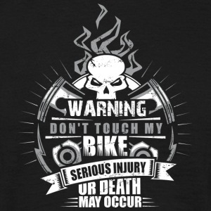 Don´t touch my bike - Männer T-Shirt