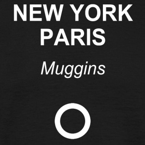 New York, Parijs, Muggins! - Mannen T-shirt